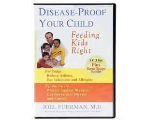 Dr. Fuhrman Disease-Proof Your Child-Audio Book