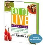 Dr. Fuhrman Eat to Live Cookbook: 200 Delicious Nutrient-Rich Recipes - Signed Hardcover Book